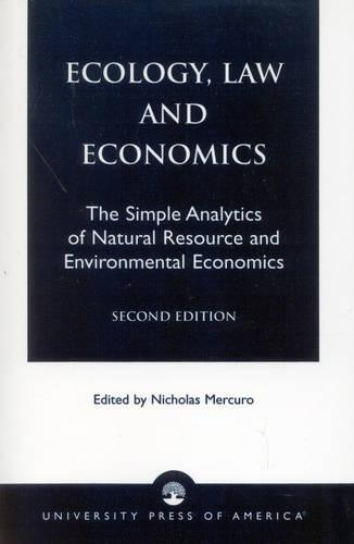 Ecology, Law and Economics: The Simple Analytics of Natural Resource and Environmental Economics (Paperback)