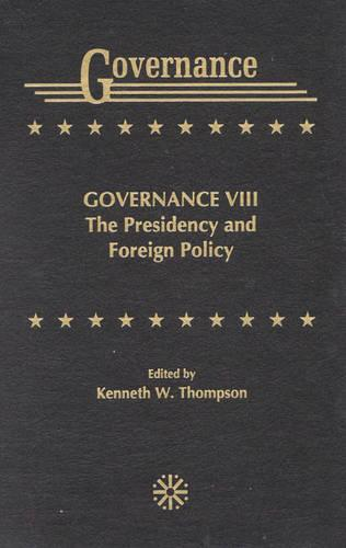 Governance VIII: The Presidency and Foreign Policy (Hardback)