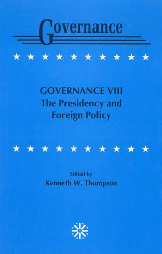 Governance VIII: The Presidency and Foreign Policy (Paperback)