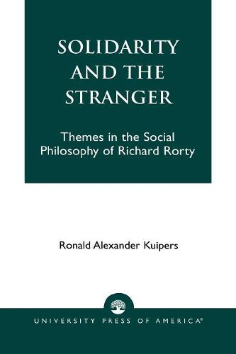Solidarity and the Stranger: Themes in the Social Philosophy of Richard Rorty (Paperback)