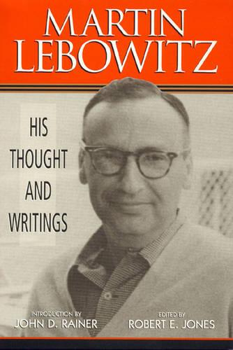 Martin Lebowitz: His Thought and Writings (Hardback)