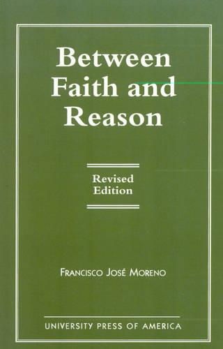 Between Faith and Reason (Paperback)