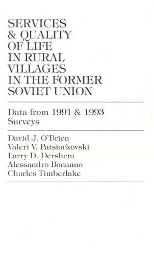 Services and Quality of Life in Rural Villages in the Former Soviet Union: Data From 1991 and 1993 Surveys (Hardback)