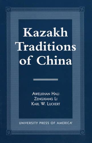 Kazakh Traditions of China (Paperback)