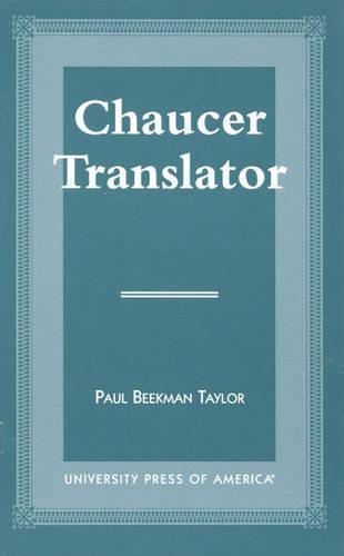Chaucer Translator (Paperback)