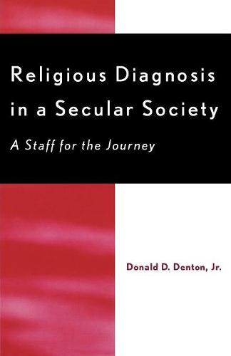 Religious Diagnosis in a Secular Society: A Staff for the Journey (Paperback)