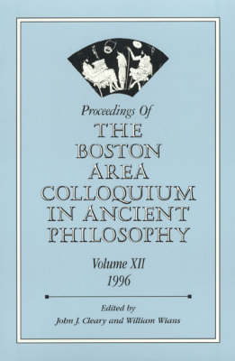 Proceedings of the Boston Area Colloquium in Ancient Philosophy: v. XII (Paperback)