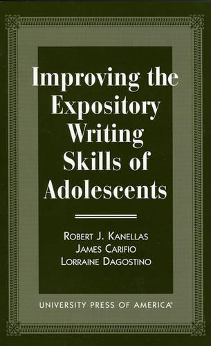 Improving the Expository Writing Skills of Adolescents (Paperback)