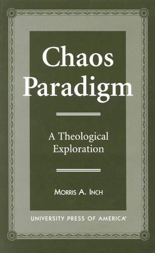 Chaos Paradigm: A Theological Exploration (Hardback)