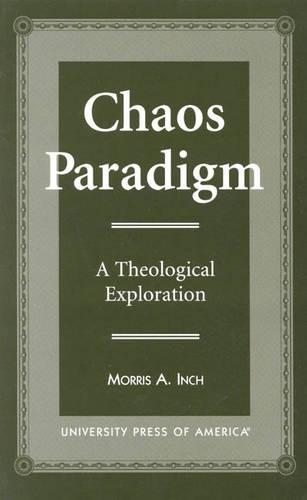 Chaos Paradigm: A Theological Exploration (Paperback)