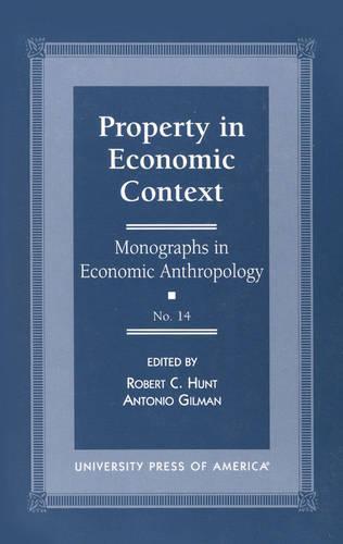 Property in Economic Context - Monographs in Economic Anthropology Series 14 (Hardback)