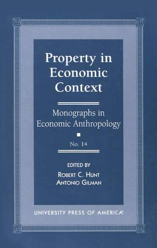 Property in Economic Context - Monographs in Economic Anthropology Series 14 (Paperback)