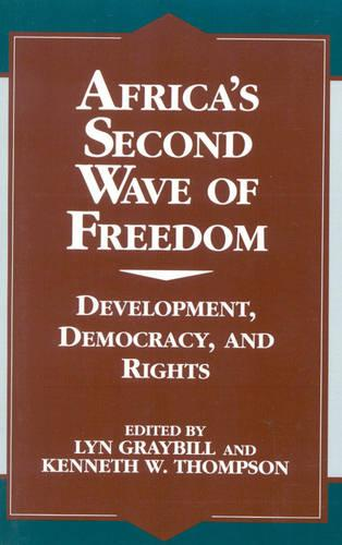 Africa's Second Wave of Freedom: Development, Democracy, and Rights, Vol. 11 - The Miller Center Series on a World in Change (Paperback)