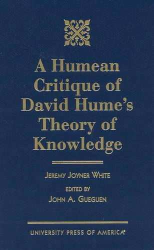 A Humean Critique of David Hume's Theory of Knowledge (Hardback)