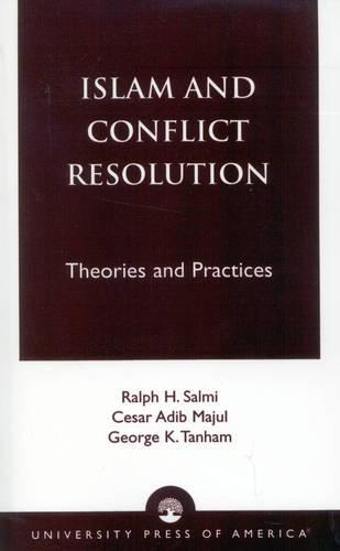 Islam and Conflict Resolution: Theories and Practices (Paperback)