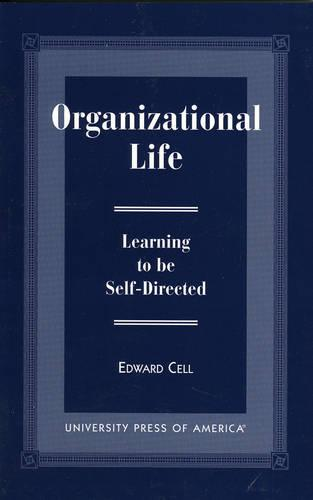 Organizational Life: Learning to be Self-Directed (Paperback)