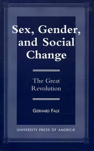 Sex, Gender, and Social Change: The Great Revolution (Paperback)