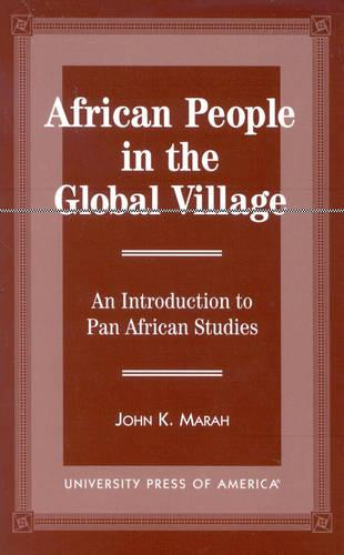 African People in the Global Village: An Introduction to Pan African Studies (Paperback)