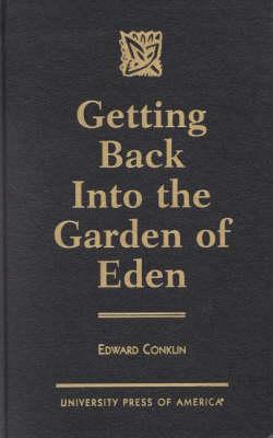 Getting Back into the Garden of Eden (Hardback)