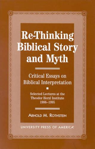 Re-thinking Biblical Story and Myth: Selected Lectures at the Theodor Herzl Institute, 1986-1995 (Paperback)