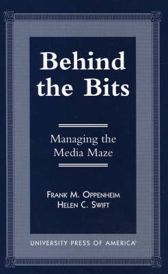 Behind the Bits: Managing the Media Maze (Paperback)