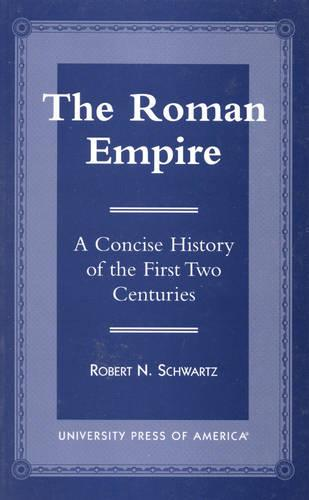 The Roman Empire: A Concise History of the First Two Centuries (Hardback)