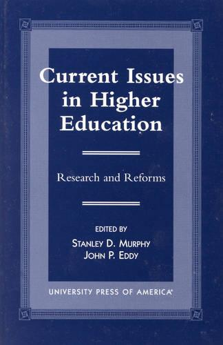 Current Issues in Higher Education: Research and Reforms (Hardback)