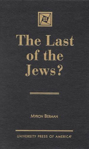 The Last of the Jews? (Hardback)
