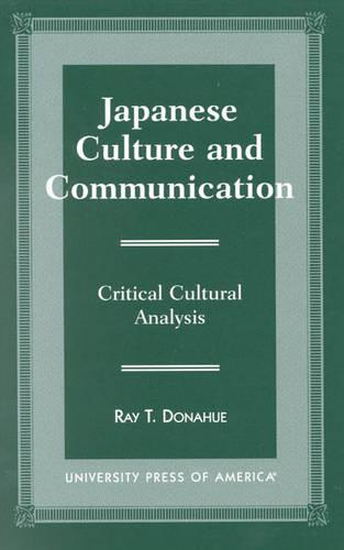 Japanese Culture and Communication: Critical Cultural Analysis (Paperback)