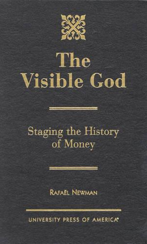 Visible God: Staging the History of Money (Hardback)