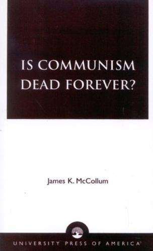 Is Communism Dead Forever? (Hardback)