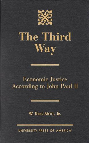The Third Way: Economic Justice According to John Paul II (Hardback)