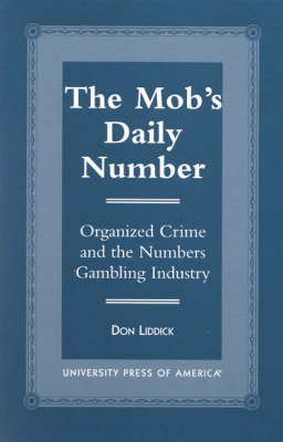 The Mob's Daily Number: Organized Crime and the Numbers Gambling Industry (Paperback)