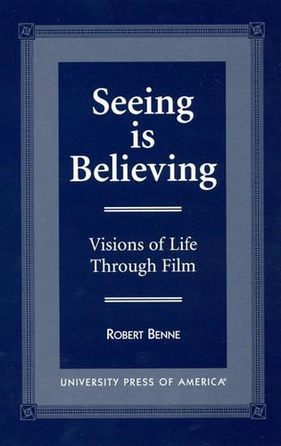 Seeing is Believing: Visions of Life through Film (Paperback)