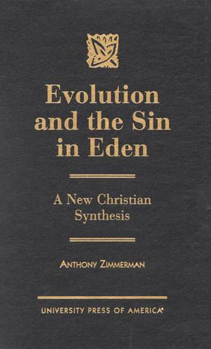 Evolution and the Sin in Eden: A New Christian Synthesis (Hardback)