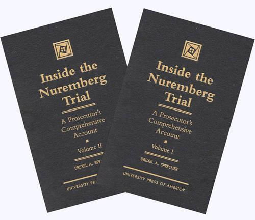 Inside the Nuremberg Trial: A Prosecutor's Comprehensive Account, v. 1&2 (Hardback)