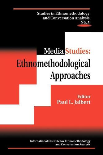 Media Studies: Ethnomethodological Approaches (Paperback)