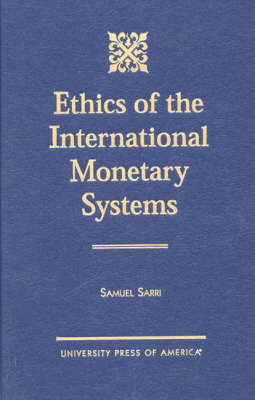 Ethics of the International Monetary Systems (Hardback)