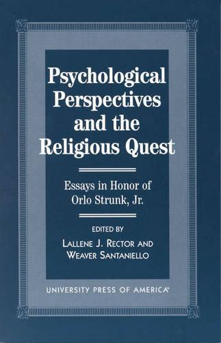 Psychological Perspectives and the Religious Quest: Essays in Honor of Orlo Strunk Jr. (Hardback)