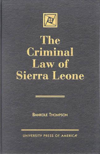 The Criminal Law of Sierra Leone (Hardback)