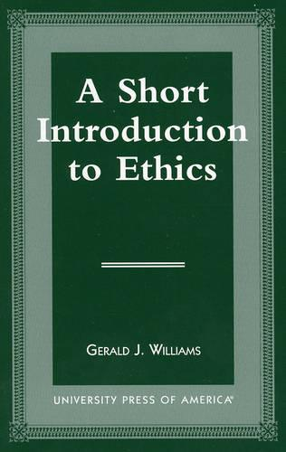 A Short Introduction to Ethics (Paperback)