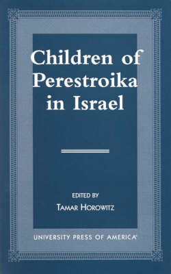Children of Perestroika in Israel (Hardback)