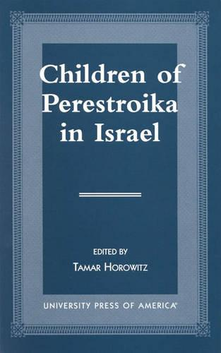 Children of Perestroika in Israel (Paperback)