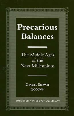 Precarious Balances: The Middle Ages of the Next Millenium (Paperback)