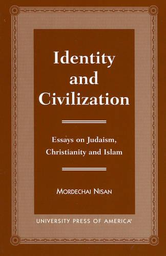 Identity and Civilization: Essays on Judaism, Christianity, and Islam (Paperback)