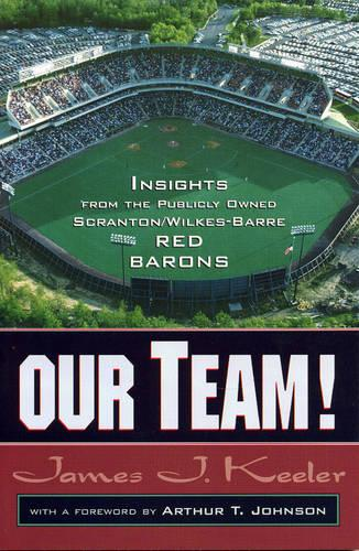 Our Team!: Insights from the Publicly Owned Scranton/Wilkes-Barre Red Barons (Paperback)