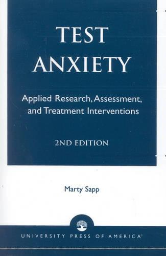 Test Anxiety: Applied Research, Assessment, and Treatment Interventions (Paperback)