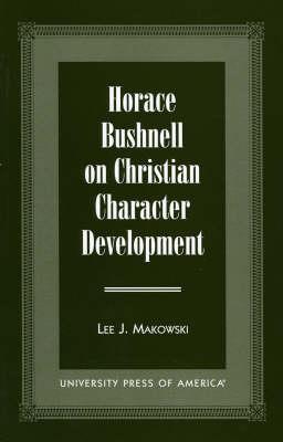 Horace Bushnell on Christian Character Development (Paperback)