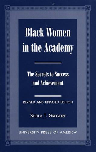 Black Women in the Academy: The Secrets to Success and Achievement (Paperback)