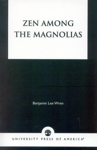 Zen Among the Magnolias (Paperback)